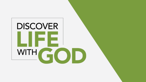 Discover Life With God