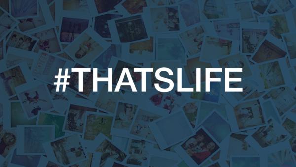 #ThatsLife